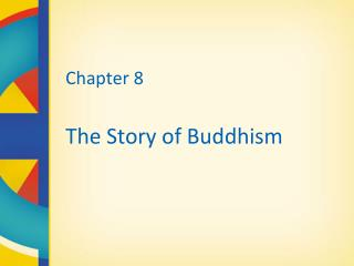 Chapter 8 The Story of Buddhism