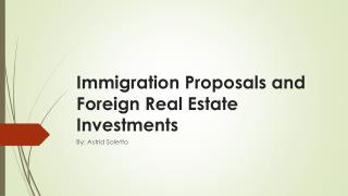Immigration Proposals and Foreign Real Estate  Investments