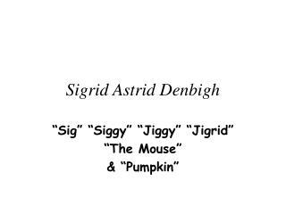 Sigrid Astrid Denbigh