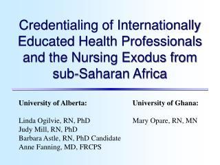University of Alberta: Linda Ogilvie, RN, PhD Judy Mill, RN, PhD Barbara Astle, RN, PhD Candidate