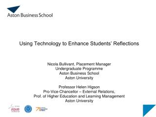 Using Technology to Enhance Students' Reflections Nicola Bullivant, Placement Manager