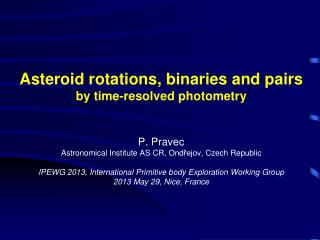 Asteroid rotations, binaries and pairs by time-resolved photometry