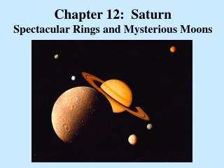 Chapter 12:  Saturn Spectacular Rings and Mysterious Moons