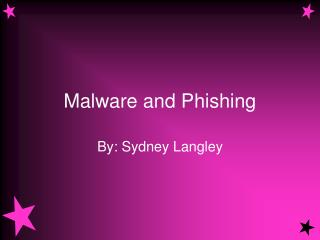 Malware and Phishing