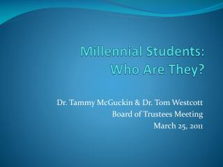 Millennial Students:  Who Are They?
