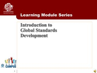 Introduction to  Global Standards  Development