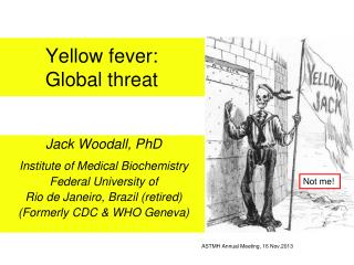 Yellow fever: Global threat