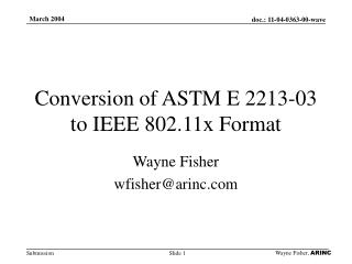 Conversion of ASTM E 2213-03 to IEEE 802.11x Format