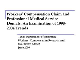 Workers' Compensation Claim and Professional Medical Service Denials: An Examination of 1998-2004 Trends