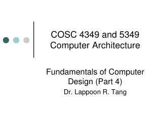 COSC 4349 and 5349 Computer Architecture