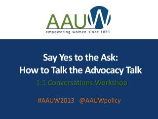 Say Yes to the Ask:  How to Talk the Advocacy Talk