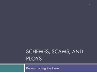 Schemes, Scams, and Ploys