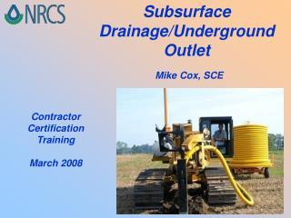Subsurface Drainage/Underground Outlet