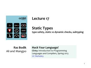 Lecture 17 Static Types type safety, static vs dynamic checks, subtyping