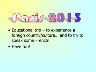 Educational trip – to experience a foreign country/culture… and to try to speak some French!