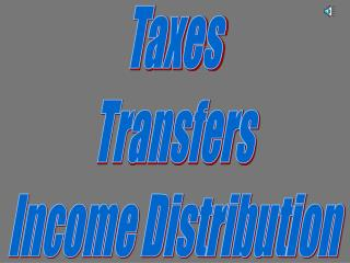 Taxes Transfers Income Distribution