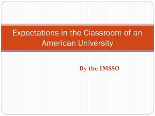 Expectations in the Classroom of an American University
