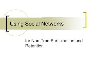 Using Social Networks