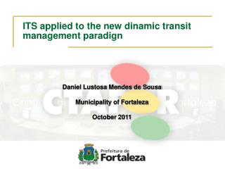 ITS applied to the new dinamic transit management paradign