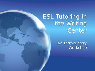 ESL Tutoring in the Writing Center