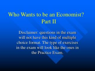 Who Wants to be an Economist?                        Part II