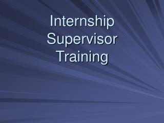 Internship  Supervisor  Training