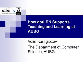How dotLRN Supports Teaching and Learning at AUBG
