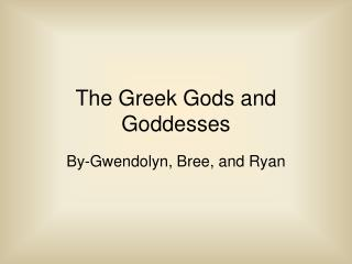 The Greek Gods and Goddesses