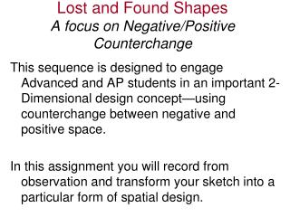 Lost and Found Shapes A focus on Negative/Positive Counterchange