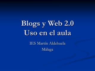 Blogs y Web 2.0 Uso en el aula