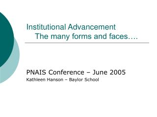 Institutional Advancement The many forms and faces….