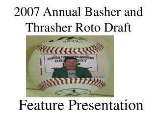 2007 Annual Basher and Thrasher Roto Draft