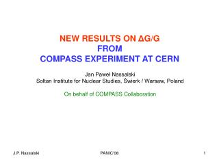 NEW RESULTS ON  Δ G/G FROM COMPASS EXPERIMENT AT CERN
