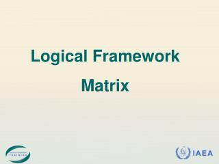 Logical Framework Matrix