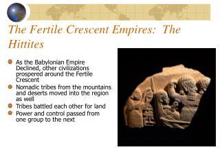 The Fertile Crescent Empires:  The Hittites