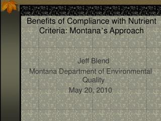 Benefits of Compliance with Nutrient Criteria: Montana ' s Approach