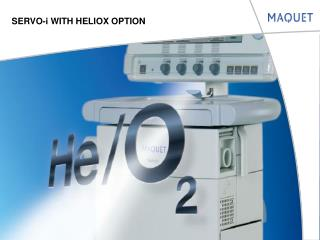 SERVO-i WITH HELIOX OPTION