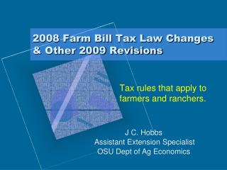 2008 Farm Bill Tax Law Changes & Other 2009 Revisions