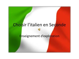 Choisir l'italien en Seconde