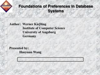 Author:  Werner Kie ling 	    Institute of Computer Science 	    University of Augsburg