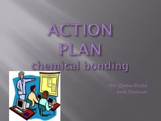 ACTION PLAN chemical bonding