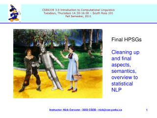 Final HPSGs Cleaning up and final aspects, semantics, overview to statistical NLP