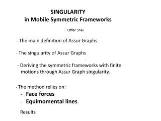 SINGULARITY in Mobile Symmetric Frameworks