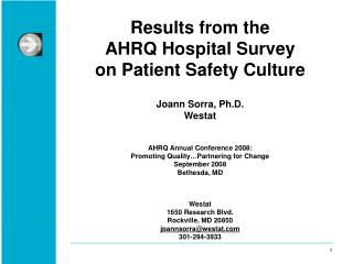 Results from the  AHRQ Hospital Survey  on Patient Safety Culture Joann Sorra, Ph.D.  Westat