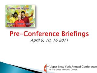 Pre-Conference Briefings April 9, 10, 16 2011