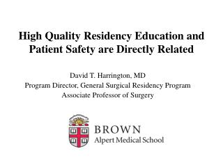 High Quality Residency Education and Patient Safety are Directly Related