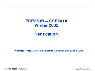 ECE260B – CSE241A Winter 2005 Verification