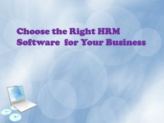 Choose the Right HRM Software  for Your Business