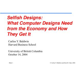 Selfish Designs:  What Computer Designs Need from the Economy and How They Get It