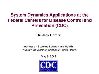 System Dynamics Applications at the Federal Centers for Disease Control and Prevention (CDC)